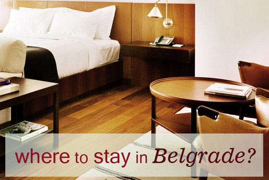 Where to stay in Belgrade?