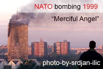 "NATO bombing – Serbia 78 days under the bombs of the ""Merciful Angel"""